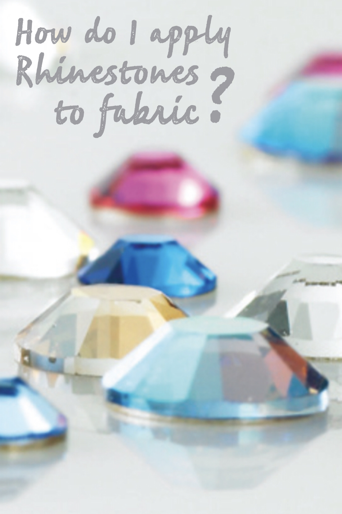 How do you apply rhinestones to fabric?