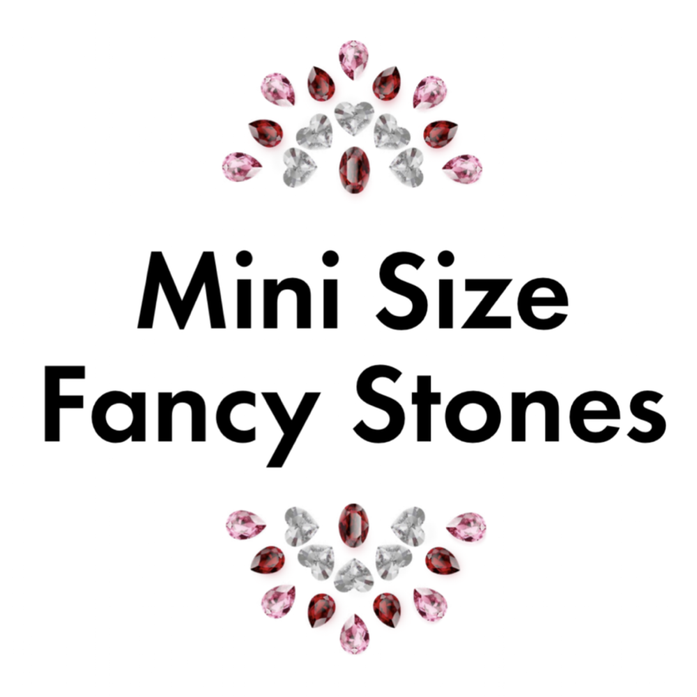 Mini Sized Fancy Stones
